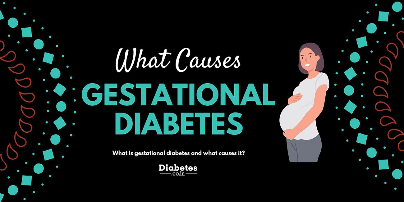 causes of gestational diabetes